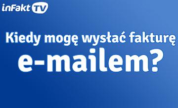 inFakt TV: Kiedy mogę wysłać fakturę e-mailem?